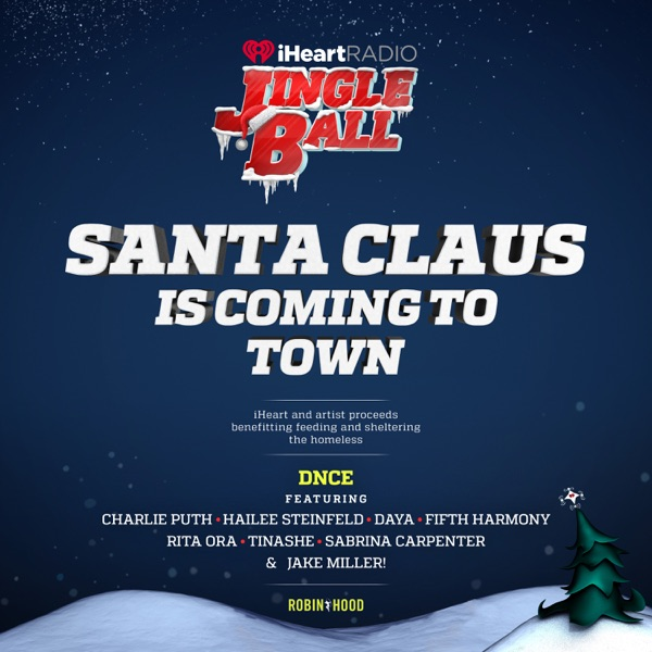 Santa Claus Is Coming to Town (feat. Charlie Puth, Hailee Steinfeld, Daya, Fifth Harmony, Rita Ora, Tinashé, Sabrina Carpenter & Jake Miller) [Live] - Single