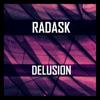 radasK - Delusion artwork