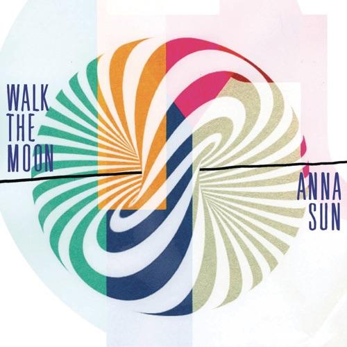 WALK THE MOON - Anna Sun - EP