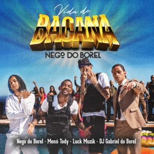 Vida de Bacana - Single (feat. Dj Gabriel do Borel) - Single