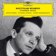 Weinberg: Chamber Music - Gidon Kremer, Giedre Dirvanauskaite & Yulianna Avdeeva - Gidon Kremer, Giedre Dirvanauskaite & Yulianna Avdeeva