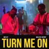 Mut4y & Maleek Berry - Turn Me On artwork