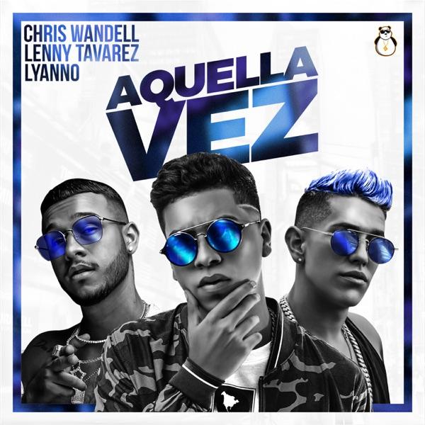 Aquella Vez (feat. Lyanno & Lenny Tavárez) - Single