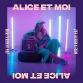 Alice et Moi - J'en ai rien à faire