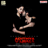 Dhruv Vikram - Adithya Varma (Theme Song) artwork