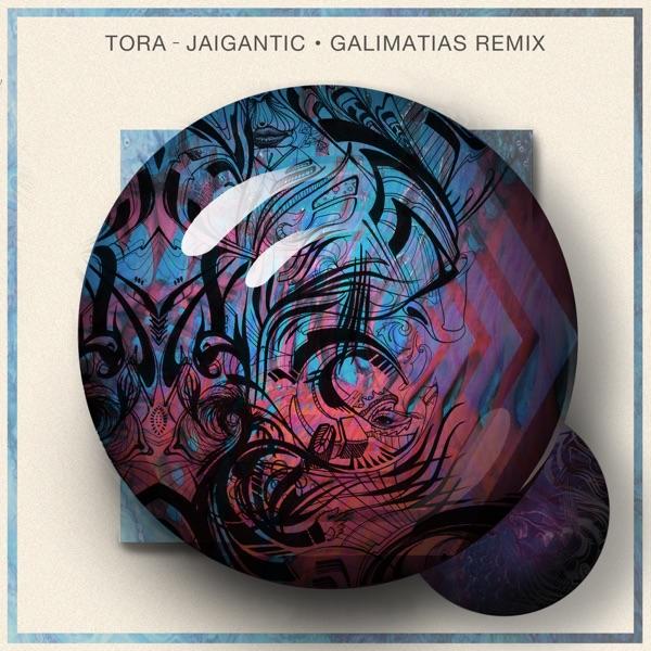 Tora & Galimatias - Jaigantic (Galimatias Remix) song lyrics