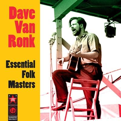 Essential Folk Masters - Dave Van Ronk