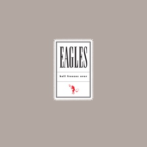 Eagles - Get Over It