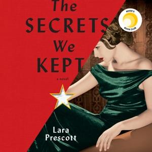 The Secrets We Kept: A novel (Unabridged) - Lara Prescott audiobook, mp3