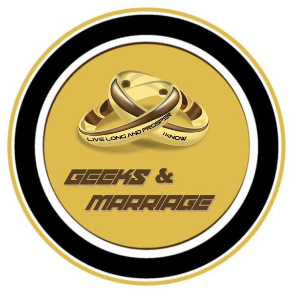 Geeks & Marriage Podcast
