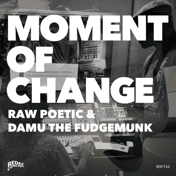 iTunes Artwork for 'Moment of Change (by Raw Poetic & Damu The Fudgemunk)'