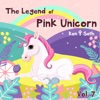 The Last of The Legend of The Pink Unicorn: Bedtime Stories for Kids, Unicorn dream book, Bedtime Stories for Kids