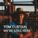 We're Still Here - Tom Curtain