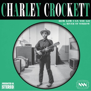 Charley Crockett - How Low Can You Go