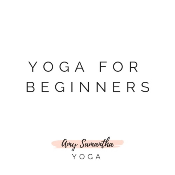 Yoga for Beginners by Amy Samantha