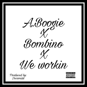 Incamixx - We Working feat. Bombino & Aboogie