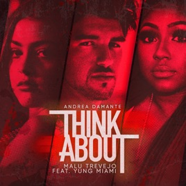 Andrea Damante & Malu Trevejo – Think About (feat. Yung Miami) – Single [iTunes Plus AAC M4A]