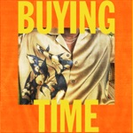 songs like Buying Time