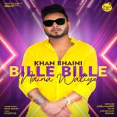 Bille Bille Naina Waliye - Khan Bhaini