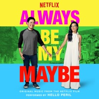 Always Be My Maybe - Official Soundtrack