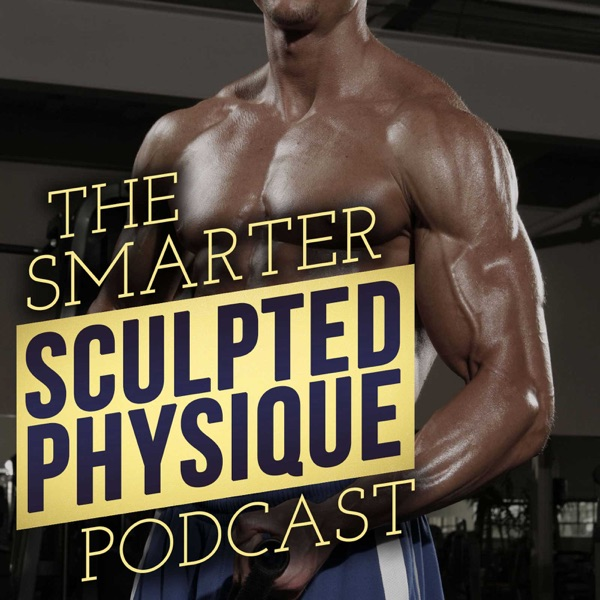 The Smarter Sculpted Physique Training Nutrition Muscle Gain
