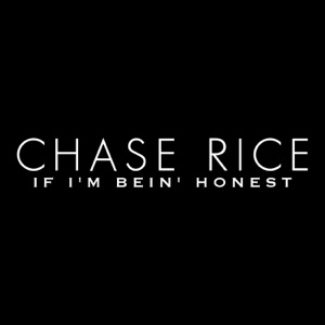 Chase Rice - If I'm Bein' Honest