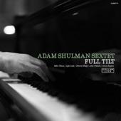 Adam Shulman Sextet - 4th Street Strut