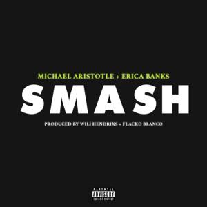 Michael Aristotle - Smash feat. Erica Banks