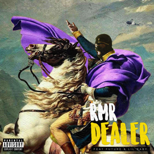 RMR - DEALER feat. Future & Lil Baby