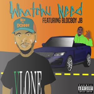 Whatchu Need (feat. BlocBoy JB) - Single Mp3 Download