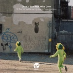 Til the World Blow Up (feat. Mike Dunn) [Mike Dunn MixXes] - Single