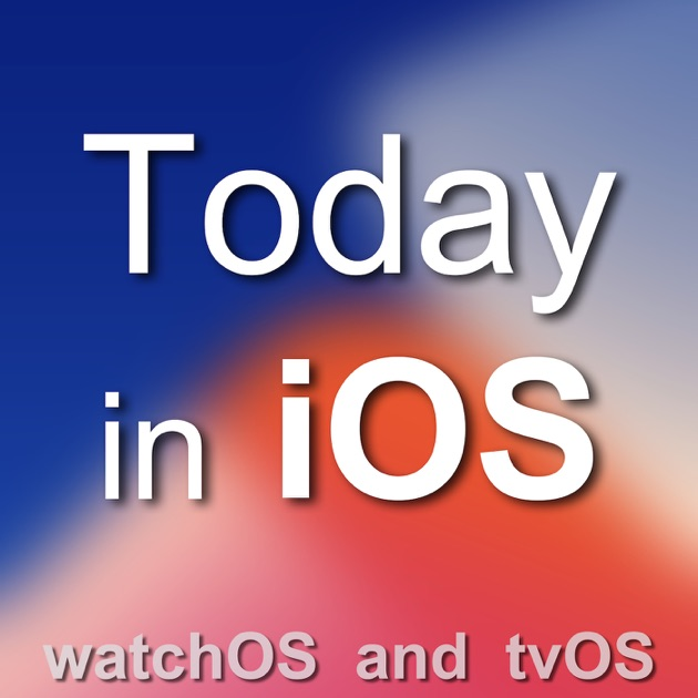 Today In Ios The Unofficial Iphone Ipad And Apple Watch