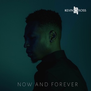 Kevin Ross - Now and Forever