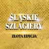 Rozni Artysci - Śląskie Szlagiery Złota Edycja artwork