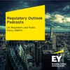 EY UK Regulatory Outlook Podcasts