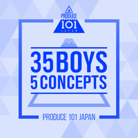 PRODUCE 101 JAPAN - PRODUCE 101 JAPAN - 35 Boys 5 Concepts - EP artwork