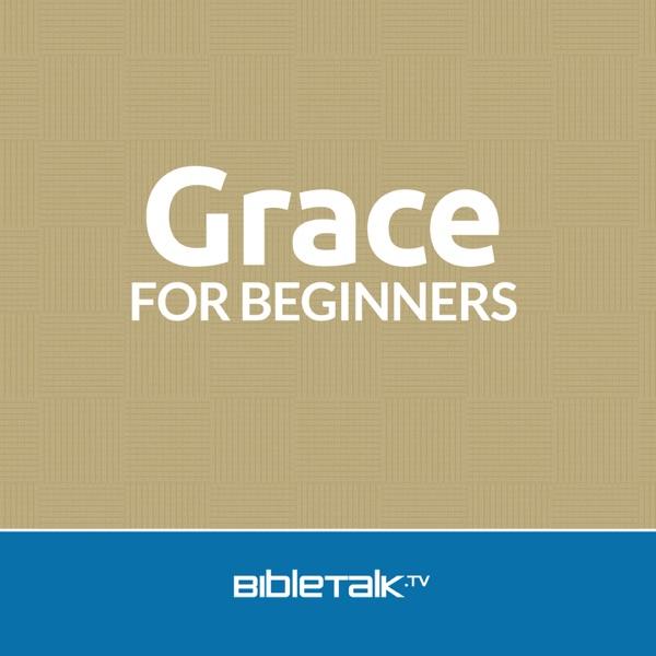 God's Most Precious Gift – Grace for Beginners | BibleTalk