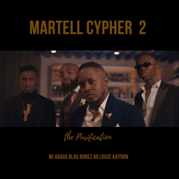 Martell Cypher 2: The Purification (feat. A-Q, Loose Kaynon & Blaqbonez) - Single