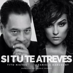 Tito Nieves & Daniela Darcourt - Si Tú Te Atreves