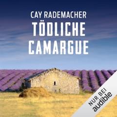 Tödliche Camargue. Ein Provence-Krimi: Capitaine Roger Blanc 2
