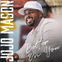 Jojo Mason - Better On You artwork