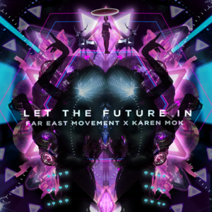Far East Movement & 莫文蔚 - Let the Future In
