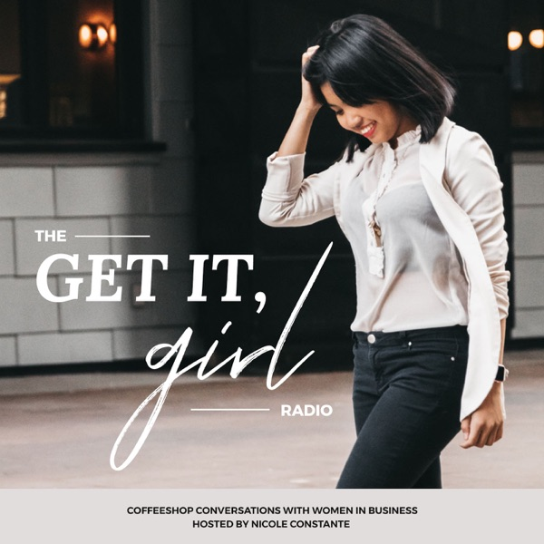 The Get It Girl Radio with Nicole Constante