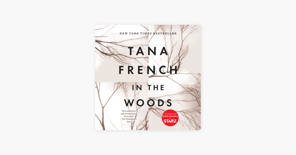 In the Woods: A Novel (Unabridged) - Tana French