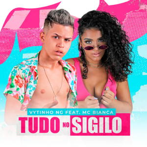 Vytinho Ng - Tudo no Sigilo feat. MC Bianca