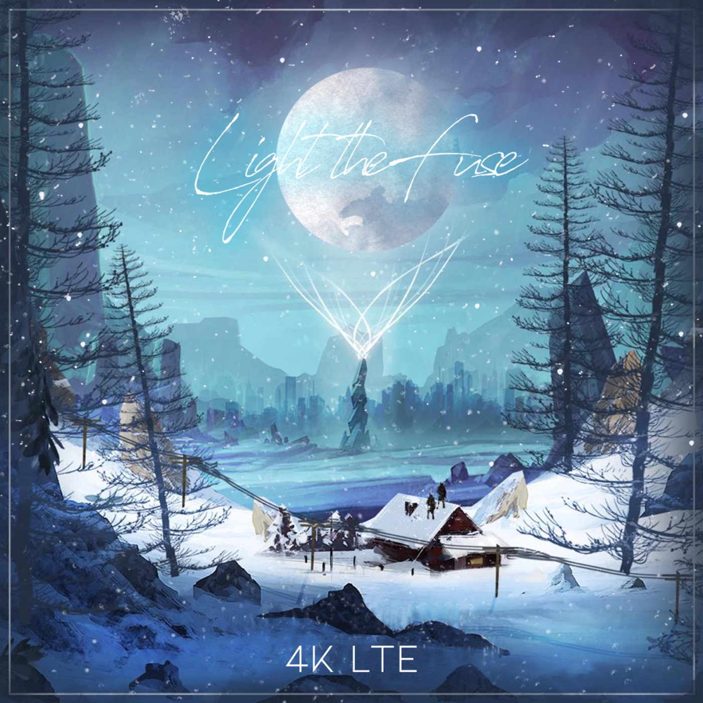 Light the Fuse - 4k LTE [single] (2019)