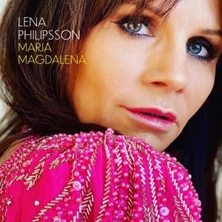 Lena Philipsson - Idag r albumet MARIA MAGDALENA