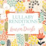 Lullaby Renditions of Lauren Daigle (Instrumental)