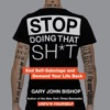 Stop Doing That Sh*t AudioBook Download