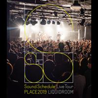 """Sound Schedule - Sound Schedule Live Tour """"PLACE2019"""" LIQUIDROOM (ライブ) artwork"""